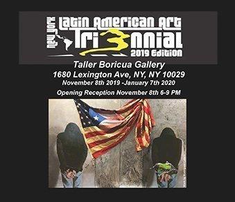 NY Latin American Art  Triennial / 2019 Edition    (Nov. 8, 18 – Jan. 7, 2019)